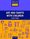 Wright, Andrew: Art and Crafts with Children (Resource Books for Teachers)