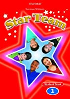 Star Team 1: Student Book by Norman Whitney