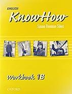English KnowHow 1: Workbook B by Angela…