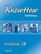 English KnowHow: Workbook B Level 2 by David…