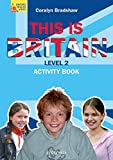 Collectif: This is Britain, Level 2: Student's Book (French Edition)