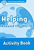 Collectif: Oxford Read and Discover: Level 6: Helping Around the World Activity Book