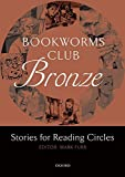 Oxford: Bookworms Club Stories for Reading Circles: 400 Headwords (Oxford Bookworms ELT)