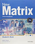 New Matrix Intermediate : Student's Book by…
