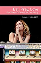 Oxford Bookworms Library: Eat Pray Love…