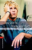 Mark, Jan: Too Old to Rock and Roll and Other Stories: 700 Headwords (Oxford Bookworms ELT) (French Edition)