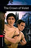 Geoffrey Trease: The Crown of Violet: 1000 Headwords (Oxford Bookworms ELT)