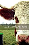 Stella Gibbons: Cold Comfort Farm: 2500 Headwords (Oxford Bookworms ELT) (French Edition)