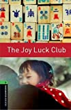Tan, Amy: Oxford Bookworms Library: The Joy Luck Club: Level 6: 2,500 Word Vocabulary (Oxford Bookworms Library: Stage 6)