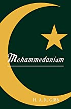 Mohammedanism by H. A. R. Gibb