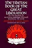 Wentz, Walter Yeeling Evans: The Tibetan Book of the Great Liberation: Or, the Method of Realizing Nirvana Through Knowing the Mind