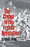 Rude, George: The Crowd in the French Revolution