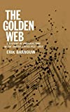 Erik Barnouw: The Golden Web: A History of Broadcasting in the United States: Vol. 2 - 1933 to 1953 (v. 2)