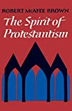 Brown, Robert McAfee: The Spirit of Protestantism