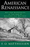 Matthiessen, Francis Otto: American Renaissance: Art and Expression in the Age of Emerson and Whitman