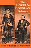 Lincoln, Abraham: The Lincoln-Douglas Debates of 1858