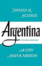 Argentina: A City and a Nation by James R.…