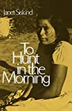 Siskind, Janet: To Hunt in the Morning