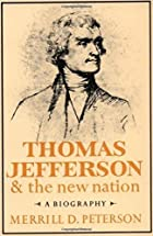 Thomas Jefferson and the New Nation: A…