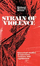Strain of Violence: Historical Studies of…