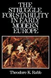 Rabb, Theodore K.: The Struggle for Stability in Early Modern Europe