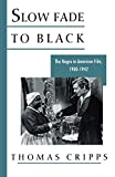 Cripps, Thomas: Slow Fade to Black: The Negro in American Film, 1900-1942