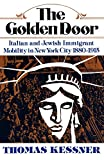 Kessner, Thomas: The Golden Door: Italian And Jewish Immigrant Mobility in New York City