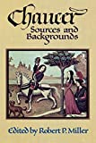 Miller, Robert P.: Chaucer: Sources and Backgrounds
