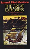 Samuel Eliot Morison: The Great Explorers: The European Discovery of America