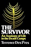Des Pres, Terrence: The Survivor: An Anatomy of Life in the Death Camps