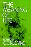 Klemke: The Meaning of Life: A Reader
