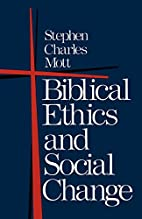 Biblical Ethics and Social Change by Stephen…