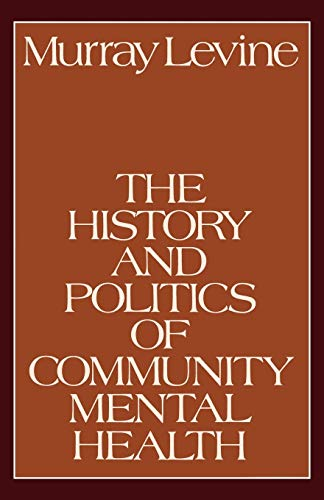 the-history-and-politics-of-community-mental-health