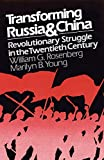 Rosenberg, William G.: Transforming Russia and China: Revolutionary Struggle and the Ambiguities of Power