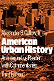 Gallow: American Urban History: An Interpretive Reader With Commentaries