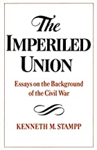 The Imperiled Union: Essays on the&hellip;