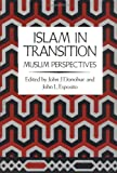 Donohue, John J.: Islam in Transition: Muslim Perspectives