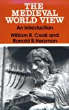 Cook, William: The Medieval World View: An Introduction