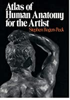 Atlas of Human Anatomy for the Artist&hellip;