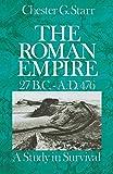 Starr, Chester G.: The Roman Empire, 27 B.C.-A.D. 476: a study in survival