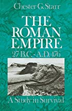 The Roman Empire, 27 B.C.-A.D. 476: A Study…