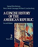 Morison, Samuel Eliot: A Concise History of the American Republic: Volume 2