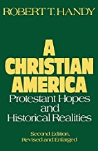A Christian America: Protestant Hopes and…