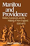 Salisbury, Neal: Manitou And Providence: Indians, Europeans, And the Making of New England, 1500-1643