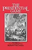 McCormick, Richard Patrick: The Presidential Game: The Origins of American Presidential Politics