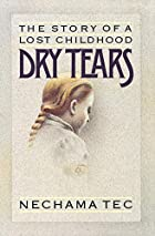 Dry Tears: The Story of a Lost Childhood&hellip;