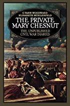 The Private Mary Chesnut: The Unpublished…