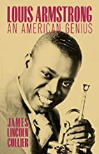 Louis Armstrong: An American Genius by James…