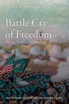 Battle cry of freedom : the Civil War era by…