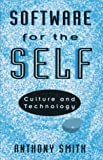 Smith, Anthony: Software for the Self: Technology and Culture